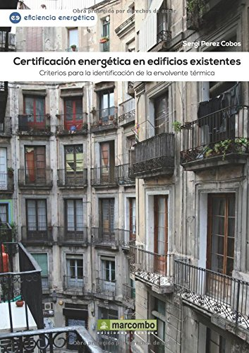 Certificación energética en edificios existentes: Criterios para la identificación de la envolvente térmica por SERGI PEREZ COBOS