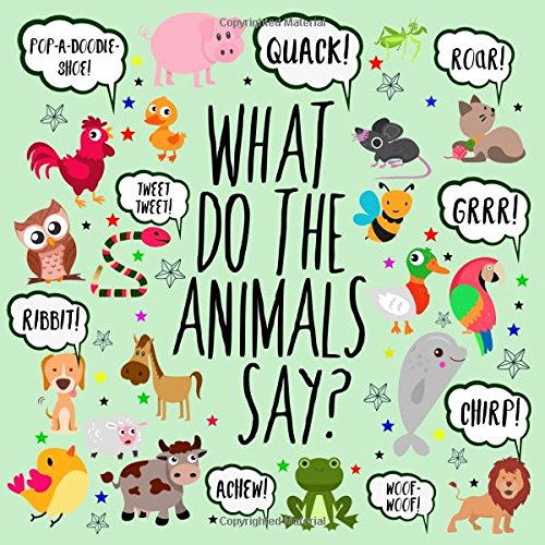 What Do The Animals Say?: A Fun Guessing Game for 2-4 Year Olds por Books For Little Ones