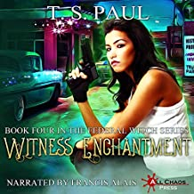 Witness Enchantment: The Federal Witch, Book 4