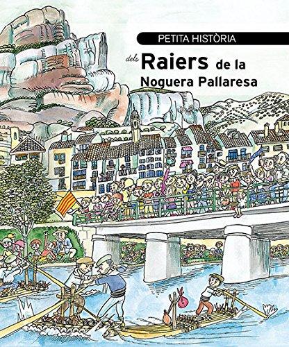 Petita història dels Raiers de la Noguera Pallaresa (Petites Històries) (Catalan Edition) por Jesús Sánchez Pellicer