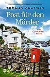 Post für den Mörder: Ein Cornwall-Krimi von Thomas Chatwin
