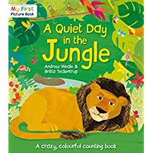 A Quiet Day in the Jungle (My First Picture Book)
