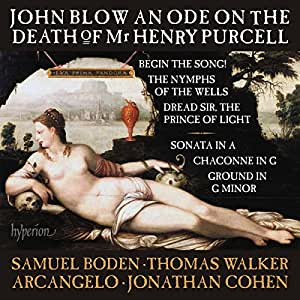 John Blow: An Ode on the Death of Mr Henry Purcell & other works [Samuel Boden; Thomas Walker; Arcangelo; Jonathan Cohen] [Hyperion : CDA68149]