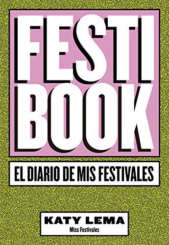 Festibook: El diario de mis festivales (Hobbies) por Katy Lema (Miss Festivales)