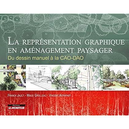 La représentation graphique en aménagement paysager: Du dessin manuel à la CAO-DAO