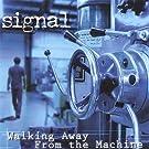 Walking Away from the Machine