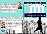 Singing in the Chapel: My Name is Margaret Harman