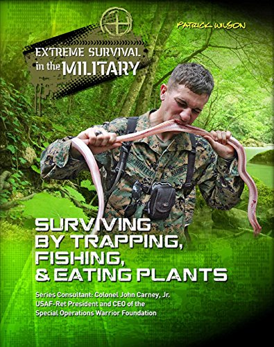 Descarga gratuita Surviving by Trapping, Fishing, & Eating Plants (Extreme Survival in the Military) Epub