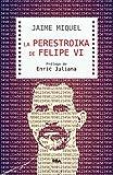La perestroika de Felipe VI (OTROS NO FICCIÓN) (Spanish Edition)