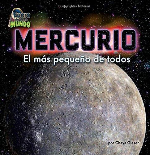 Mercurio / Mercury: El Mas Pequeno De Todos (Fuera de esta mundo / Out of This World) por Chaya Glaser
