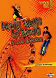 Many Ways to Move: A Look at Motion (Lightning Bolt Books: Exploring Physical Science (Paperback))