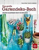 Das große Gartendeko-Buch: Kreative Selbermach-Ideen für draußen