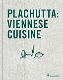 Plachutta Viennese Cuisine - Ewald Plachutta, Mario Plachutta