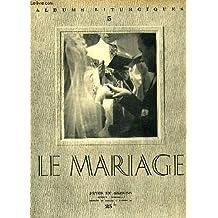 ALBUMS LITURGIQUES, N° 5, JAN. 1949, LE MARIAGE