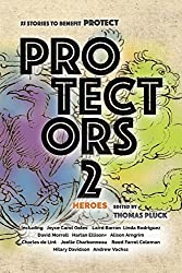 Protectors 2: Heroes: Stories to Benefit PROTECT (Protectors Anthologies) by Joyce Carol Oates (2015-09-15)
