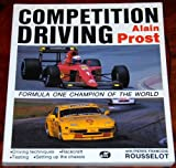 Competition Driving by Prost, Alain, Rousselot, P.F. (1990) Paperback