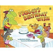 Froggy's Birthday Wish by Jonathan London (2016-02-02)