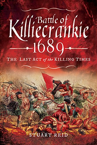 Battle of Killiecrankie 1689: The Last Act of the Killing Times por Reid, Stuart