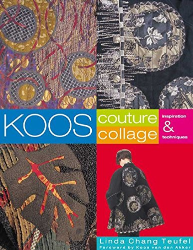 [(Koos Couture Collage : Inspiration and Techniques)] [By (author) Linda Chang Teufel ] published on (April, 2003)