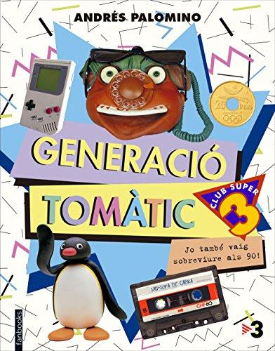 Generació Tomàtic: Jo també vaig sobreviure als 90! (Catalan Edition) por Andrés Palomino