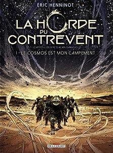 vignette de 'La Horde du contrevent n° 1<br /> Le cosmos est mon campement (Éric HENNINOT)'