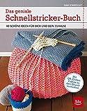 Das geniale Schnellstricker-Buch: 40 schöne Ideen für Dich und Dein Zuhause