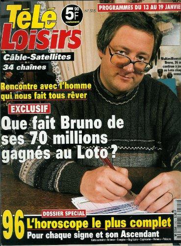 Tl Loisirs - n515 - 13/01/1996 - Que fait Bruno de ses 70 millions gagns au loto ?