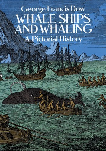 Whale Ships and Whaling: A Pictorial History (Dover Maritime) by George Francis Dow (1985-08-01)