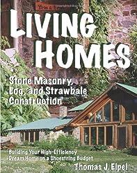Living Homes: Stone Masonry, Log, and Strawbale Construction by Thomas J. Elpel (2010-05-15)