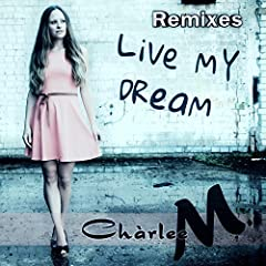 Live My Dream (Remixes)