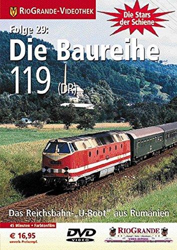 Stars der Schiene 29: Die Baureihe 119 - Das Reichsbahn U-Boot aus Rumänien