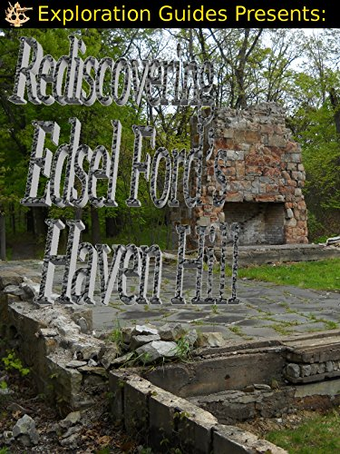 exploration-guides-presents-rediscovering-edsel-fords-haven-hill
