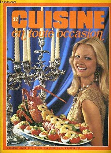 CUISINE EN TOUTE OCCASION N°27 SEPTEMBRE 1973 - Poivrons et tomates farcis au riz - tranches de poisson au four - la bière 3ème boisson du monde - diples - civet de poulet à la bourguignonne - pommes en caisse - moules marinière - salade d'épinards etc. par COLLECTIF