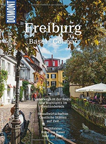 DuMont Bildatlas Freiburg, Basel, Colmar: Unterwegs in der Regio
