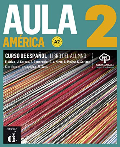 Aula América 2 (A2): Libro del alumno + audios online (Aula América / Lateinamerikanisches Spanisch)