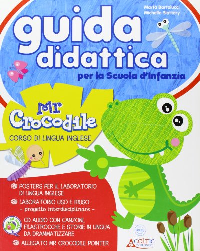 Mister crocodile. Guida+CD