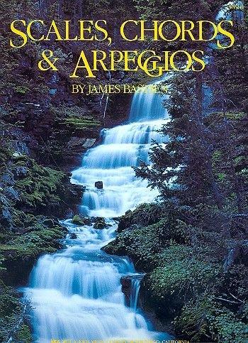 Scales Chords and Arpeggios : for piano (- Arpeggios, Piano)