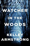 Watcher in the Woods is the next gripping installment of #1 bestselling Kelley Armstrong's riveting Casey Duncan series. The secret town of Rockton has seen some rocky times lately; understandable considering its mix of criminals and victim...