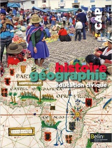 Histoire Géographie Education civique CAP : Programme 2010 de Brigitte Allain-Chevallier,Eric Favard,David Lamoureux ( 4 mai 2010 )