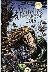 Llewellyns 2015 Witches Datebook Spiral-bound