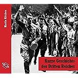Kurze Geschichte des Dritten Reiches: Lesefassung des gleichnamigen Buches