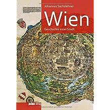 Wien: Geschichte einer Stadt