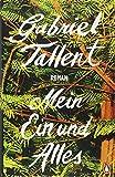 Mein Ein und Alles: Roman von Gabriel Tallent