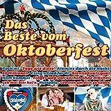 Das Beste vom Oktoberfest (inkl. Rock mi, Hulapalu, Ham kummst, Atemlos durch die Nacht, 80 Millionen, uvm.)