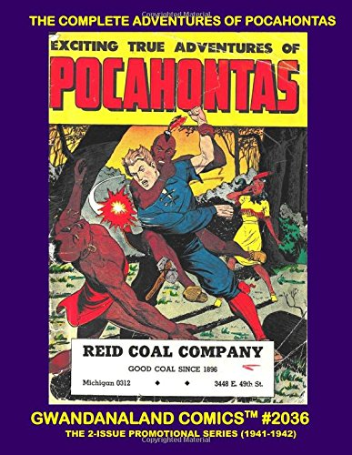 The Complete Adventures Of Pocahontas: Gwandanaland Comics #2036 -- The Full Two-Issue Promotional Comics Telling The Exciting Legend of the Indian Princess (1941-1942) -