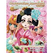 Gourmandises japonaises: Sweet Japanese sweets