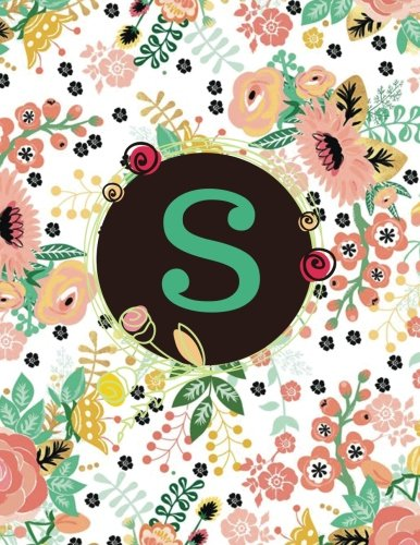 S: Floral Frame Monogram Initial S Composition Journal diary Notebook Gift To Write in For Her, Women, Men, Ladies, Girls, 160 Pages Paperback: Volume 71 (Floral Monogram Collections)