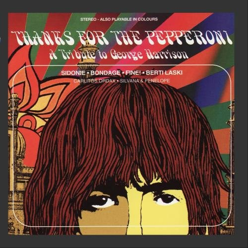 Thanks for the Pepperoni - A Tribute To George Harrison