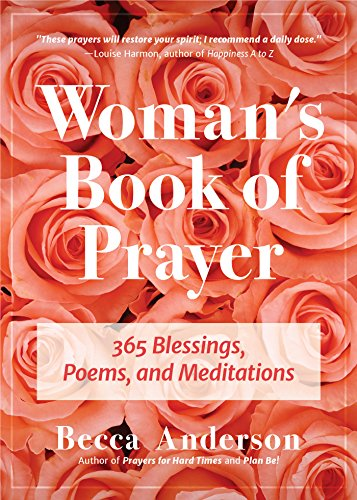 The Woman's Book of Prayer: 365 Blessings, Poems and Meditations (English Edition)
