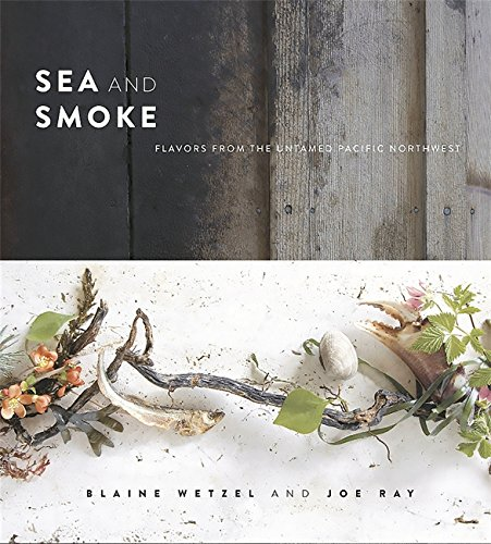 Sea and Smoke: Flavors from the Untamed Pacific Northwest